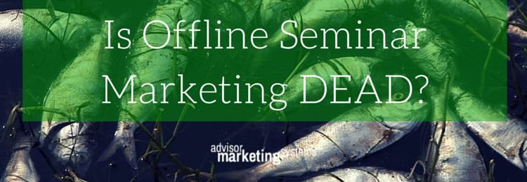 Is Offline Seminar Marketing Dead